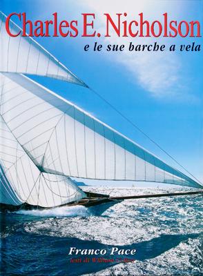 01 CHARLES E.NICHOLSON E Le Sue Barche A Vela